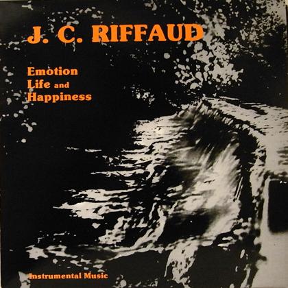 J C Riffaud Emotion Life And Happiness