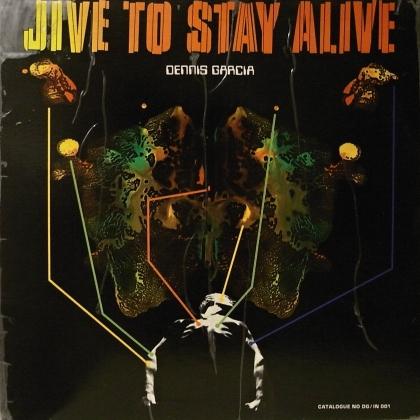Dennis Garcia Jive To Stay Alive
