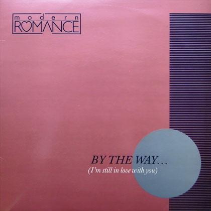 MODERN ROMANCE / BY THE WAY...