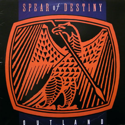 SPEAR OF DESTINY / OUTLAND