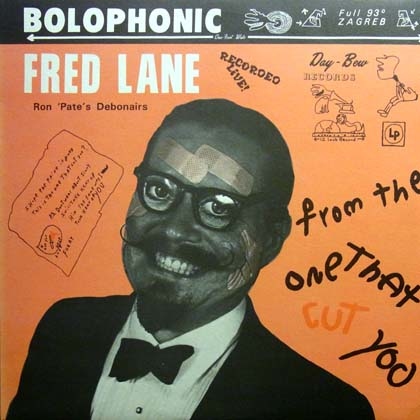 FRED LANE, RON PATE'S DEBONAIRS / FROM THE ONE THAT CUT YOU