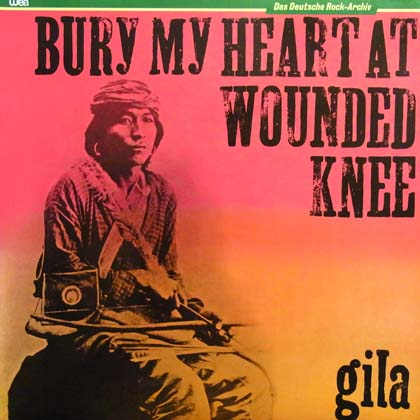 GILA / BURY MY HEART AT WOUNDED KNEE
