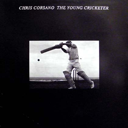 CHRIS CORSANO / THE YOUNG CRICKETER