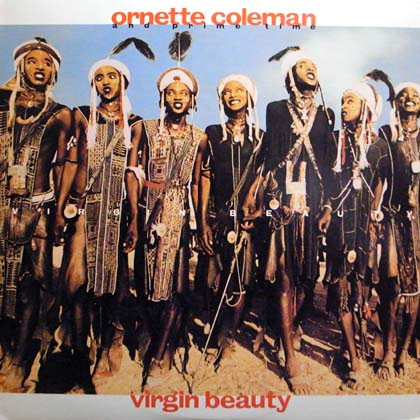 ORNETTE COLEMAN AND PRIME TIME / VIRGIN BEAUTY