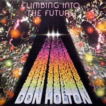 DON HOLTON / CLIMBING INTO THE FUTURE
