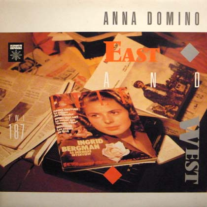 ANNA DOMINO / EAST AND WEST