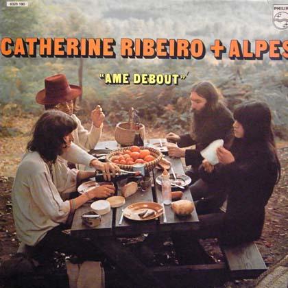 CATHERINE RIBEIRO + ALPES / AME DEBOUT