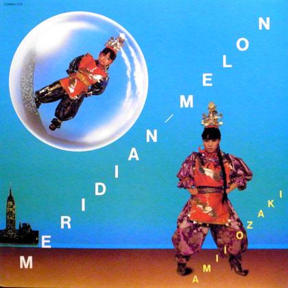 尾崎亜美 (Ami Ozaki) / MERIDIAN MELON