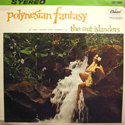 THE OUT ISLANDERS / POLYNESIAN FANTASY