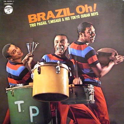 トリオ・パゴン、見砂直照と東京キューバン・ボーイズ (Tokyo Cuban Boys) / ブラジル OH!