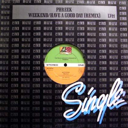 PATRICK ADAMS Presents PHREEK / WEEKEND, HAVE A GOOD DAY (REMIX)