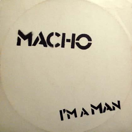 MACHO / I'M A MAN