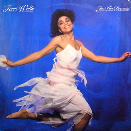 TERRI WELLS / JUST LIKE DREAMIN