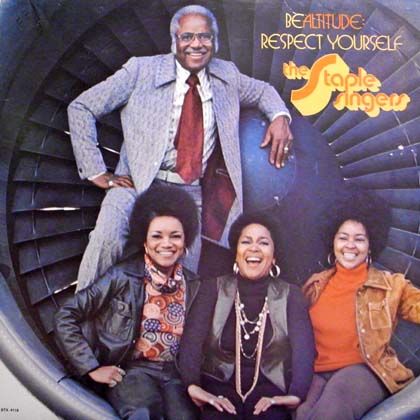 THE STAPLE SINGERS / BE ALTITUDE: RESPECT YOURSELF