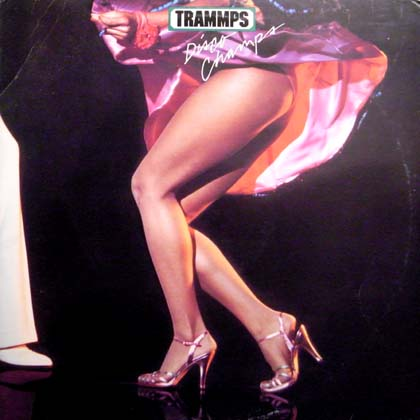 TRAMMPS / DISCO CHAMPS