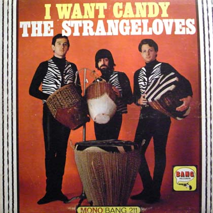 THE STRANGELOVES / I WANT CANDY