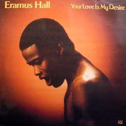 ERAMUS HALL / YOUR LOVE IS MY DESIRE
