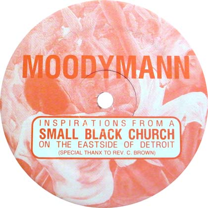 MOODYMANN / INSPIRATIONS FROM A SMALL BLACK CHURCH ON THE EASTSIDE OF DETROIT