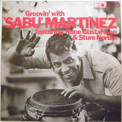 SABU MARTINEZ / GROOVIN' WITH SABU MARTINEZ