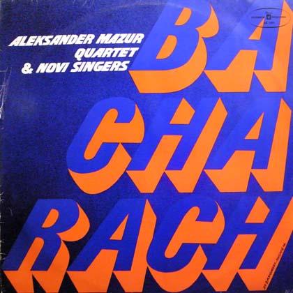 ALEKSANDER MAZUR QUARTET & NOVI SINGERS / BACHARACH