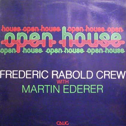 FREDERIC RABOLD CREW / OPEN HOUSE