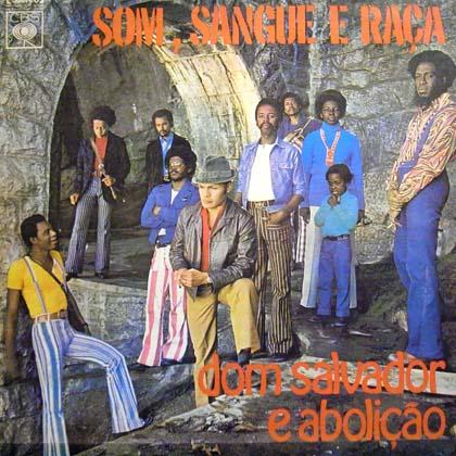 DOM SALVADOR E ABOLICAO / SOM, SANQUE E RACA