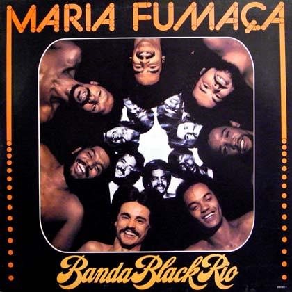 BANDA BLACK RIO / MARIA FUMACA