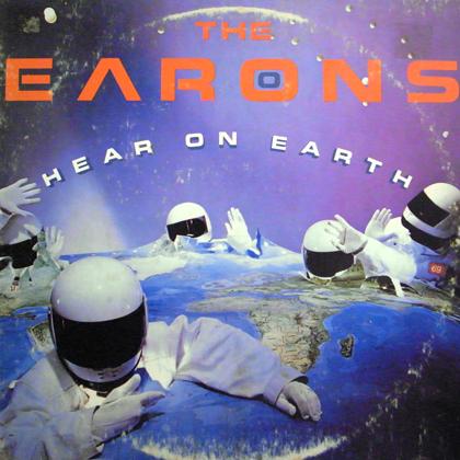 THE EARONS / HEAR ON EARTH