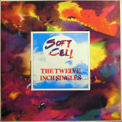 SOFT CELL / THE TWELVE INCH SINGLES