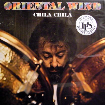 ORIENTAL WIND / CHILA-CHILA