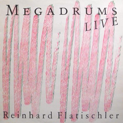 REINHARD FLATISCHLER / MEGADRUMS LIVE