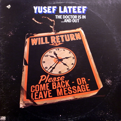 YUSEF LATEEF / THE DOCTOR IS IN...AND OUT