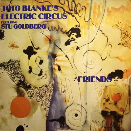 TOTO BLANKE'S ELECTRIC CIRCUS Featuring STU GOLDBERG / FRIENDS