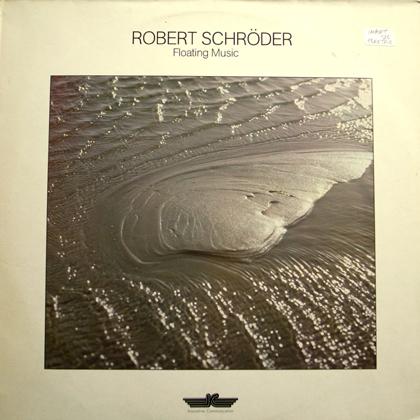 ROBERT SCHRODER / FLOATING MUSIC