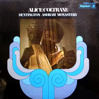 ALICE COLTRANE / HUNTINGTON ASHRAM MONASTERY