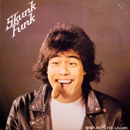 SKUNK FUNK / WOULDN'T GIVE A DAMN