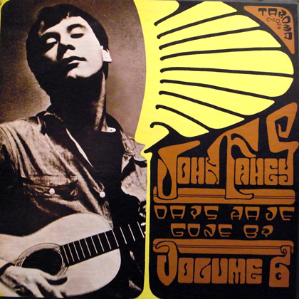 JOHN FAHEY / VOLUME 6 - DAYS HAVE GONE BY
