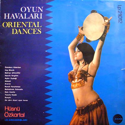 HUSNU OZKARTAL VE ARKADASLARI / OYUN HAVALARI - ORIENTAL DANCES