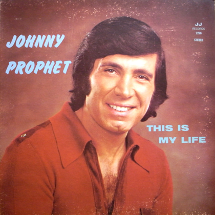 JOHNNY PROPHET / THIS IS MY LIFE