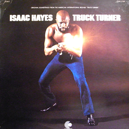 ISAAC HAYES / TRUCK TURNER