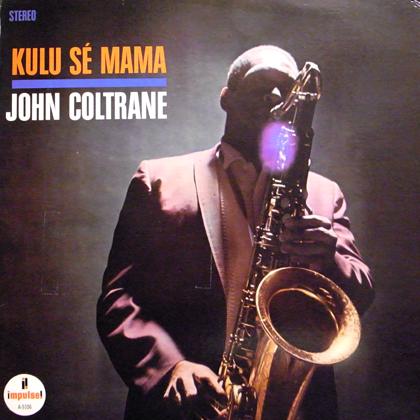 JOHN COLTRANE / KULU SE MAMA