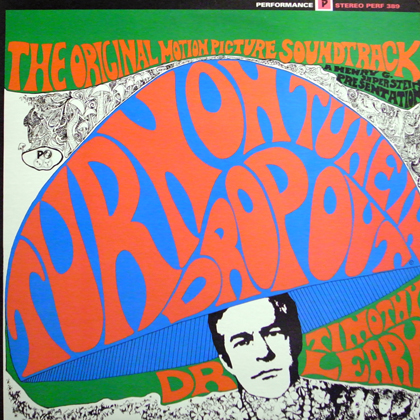 DR. TIMOTHY LEARY / TURN ON, TUNE IN, DROP OUT