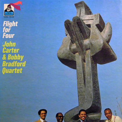 JOHN CARTER & BOBBY BRADFORD QUARTET / FLIGHT FOR FOUR
