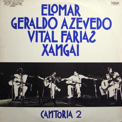 ELOMAR, GERALDO AZEVEDO, VITAL FARIAS, XANGAI / CANTORIA 2