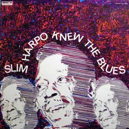 SLIM HARPO / SLIM HARPO KNEW THE BLUES
