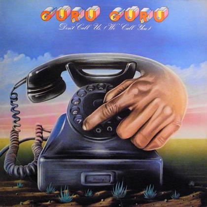 GURU GURU / DON'T CALL US - WE CALL YOU