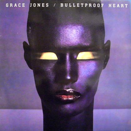 GRACE JONES / BULLETPROOF HEART