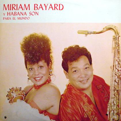 MIRIAM BAYARD Y GRUPO HABANA SON / PARA EL MONDO