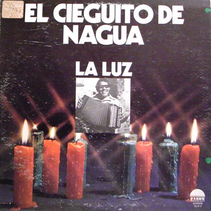EL CIEGUITO DE NAGUA / LA LUZ