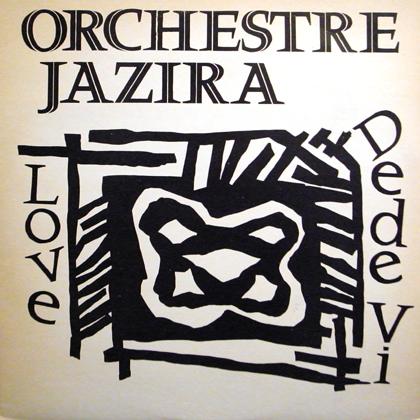 ORCHESTRE JAZIRA / LOVE